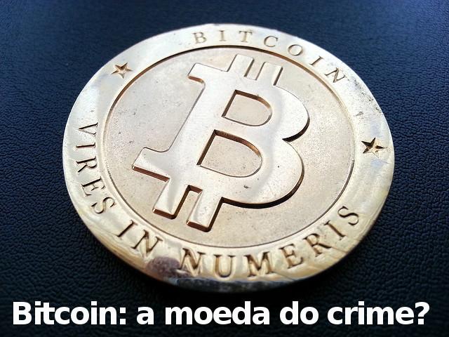 bitcoin moeda digital usada para crimes